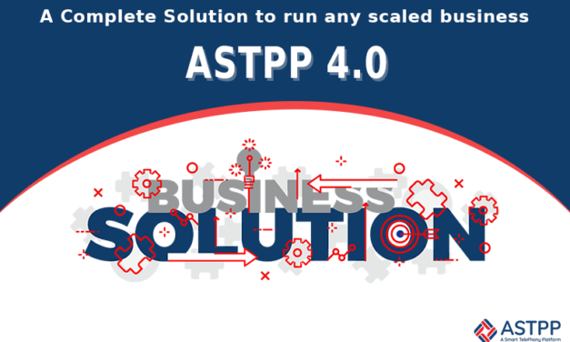 Top 3 Must Know Things about ASTPP 4.0 – smart VoIP solution