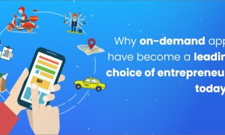 Why On-Demand Apps Have Become a Leading Choice of Entrepreneurs Today?